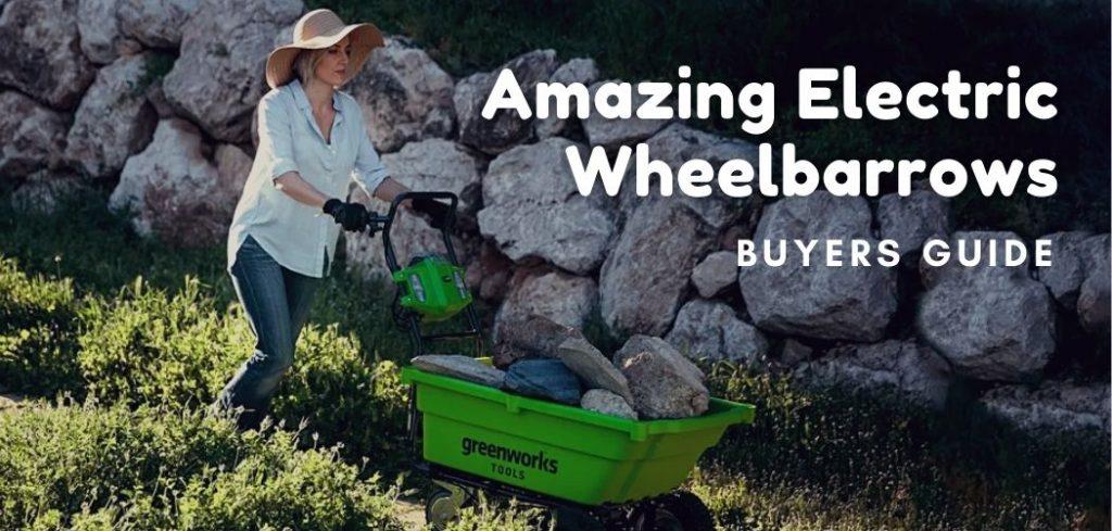 Amazing Electric Wheelbarrows