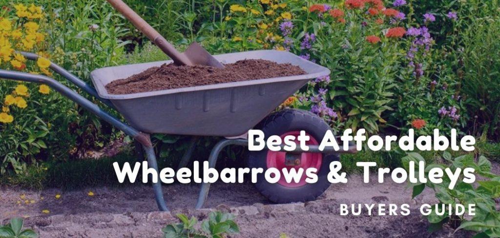 Best Affordable Wheelbarrows & Trolleys