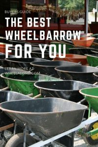 Our Guide To Choosing The Best Wheelbarrow For You PIN