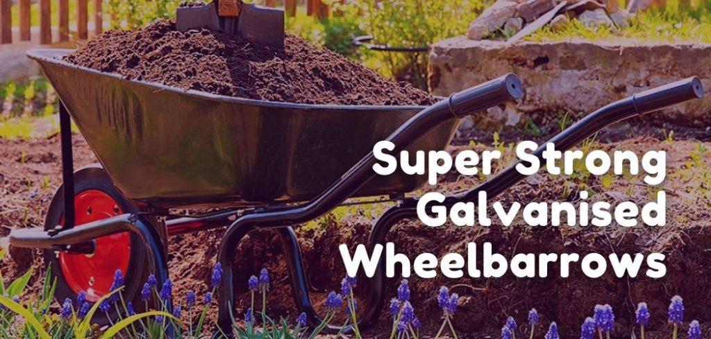 Super Strong Galvanised Wheelbarrows