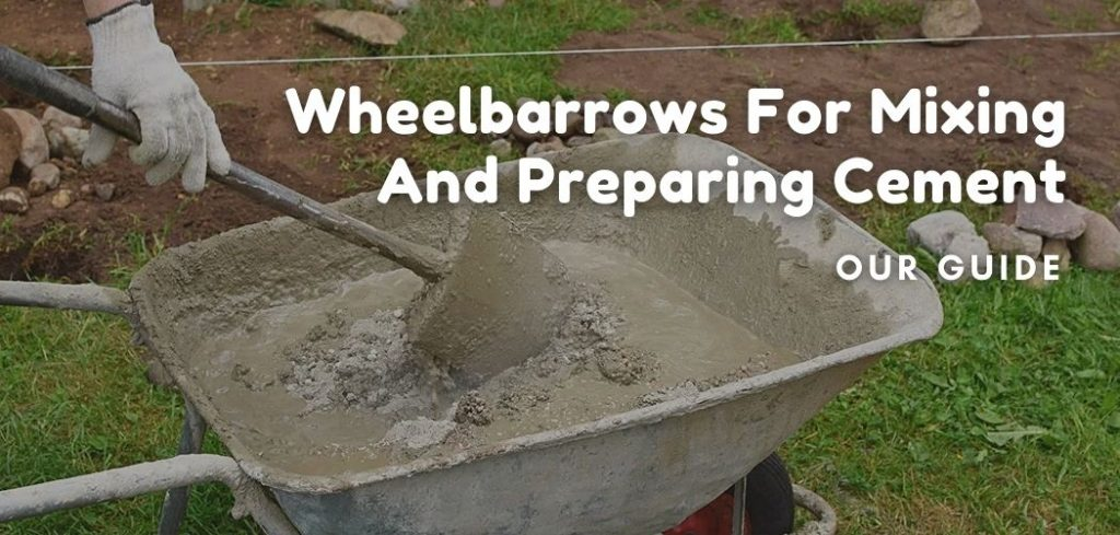 Wheelbarrows For Mixing And Preparing Cement