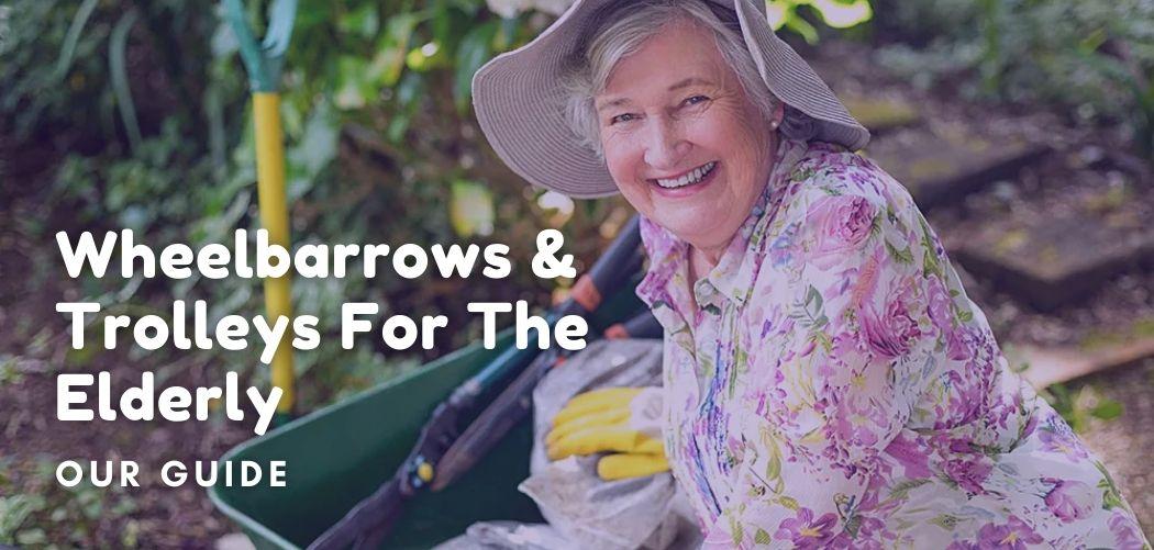 Wheelbarrows & Trolleys For The Elderly