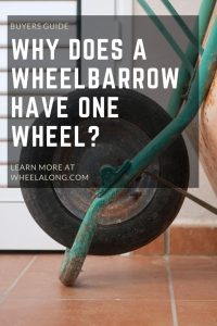 Why Does A Wheelbarrow Have One Wheel_PIN
