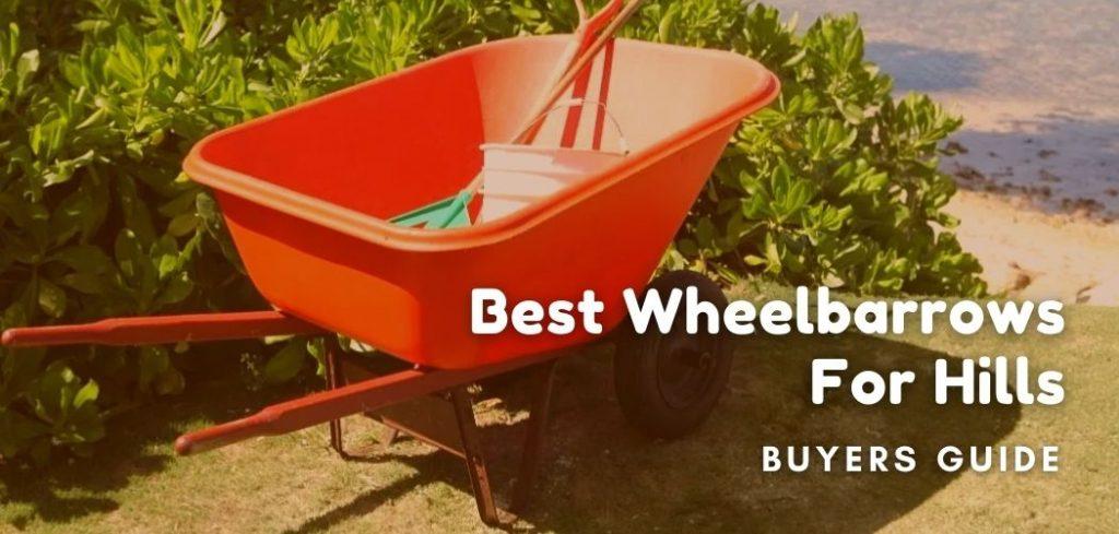 Best Wheelbarrows For Hills