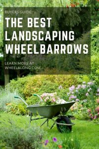 The Best Landscaping Wheelbarrows Pin