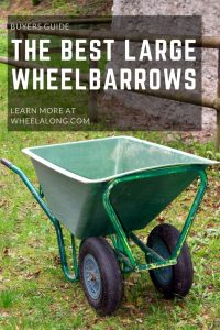 The Best Large Wheelbarrows PIN