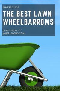 The Best Lawn Wheelbarrows PIN