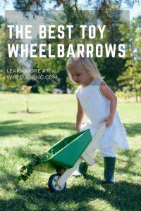 The Best Toy Wheelbarrows PIN