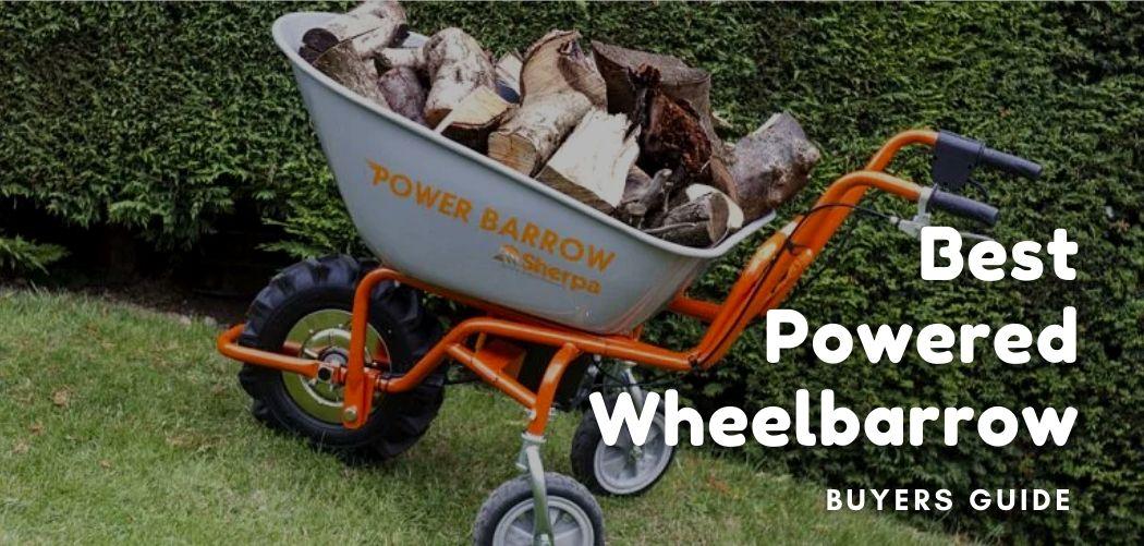 Best Powered Wheelbarrow – Buyers Guide