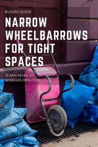 Narrow Wheelbarrows For Tight Spaces PIN
