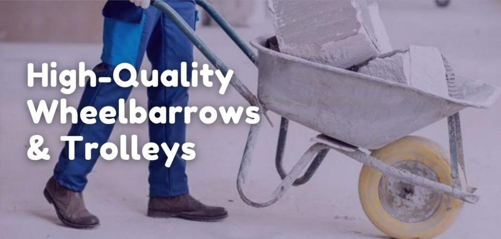 High-Quality Wheelbarrows & Trolleys