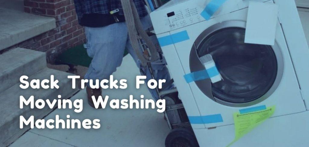 sack trucks for moving washing machines