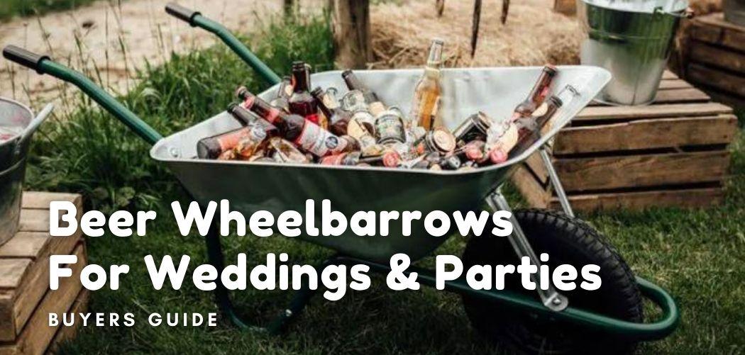 beer wheelbarrows for weddings and parties