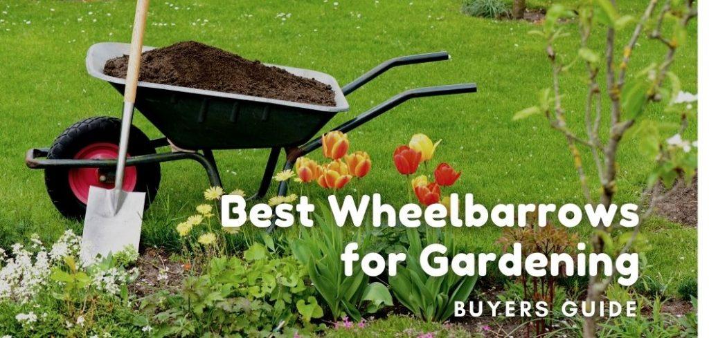 best wheelbarrows for gardening
