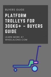 Platform Trolleys for 300kg+ – Buyers Guide pin