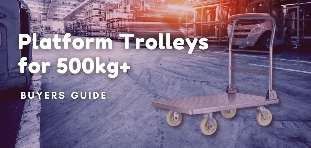 Platform Trolleys for 500kg+ Buyers' Guide (1)