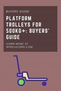 Platform Trolleys for 500kg+ Buyers'Guide pin