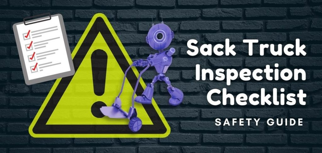 Sack Truck Inspection Checklist Make Sure That Your Sack Truck Is Safe to Use