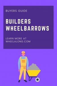 WHEELBARROWS FOR BUILDERS PIN